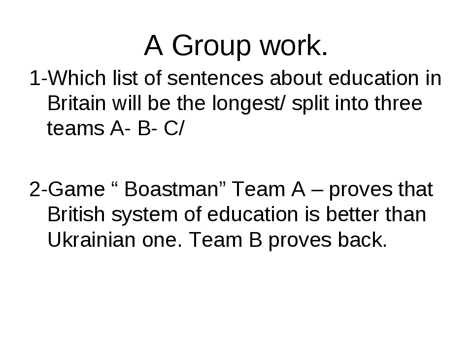 A Group work. 1-Which list of sentences about education in Britain will be th...