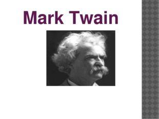 Mark Twain Novels; Humor/Satire; Short Stories; Plays; Essays; Letters Mark T