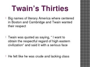 Twain's Thirties Big names of literary America where centered in Boston and C
