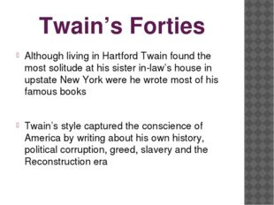 Twain's Forties Although living in Hartford Twain found the most solitude at