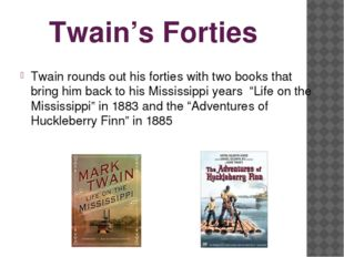 Twain's Forties Twain rounds out his forties with two books that bring him ba