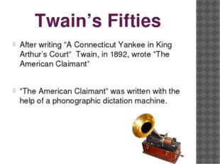"""Twain's Fifties After writing """"A Connecticut Yankee in King Arthur's Court"""" T"""