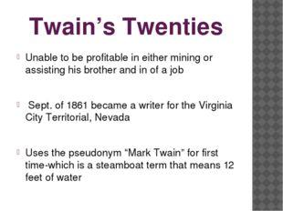 Twain's Twenties Unable to be profitable in either mining or assisting his br
