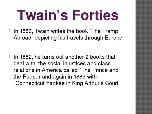 """Twain's Forties In 1880, Twain writes the book """"The Tramp Abroad"""" depicting h..."""