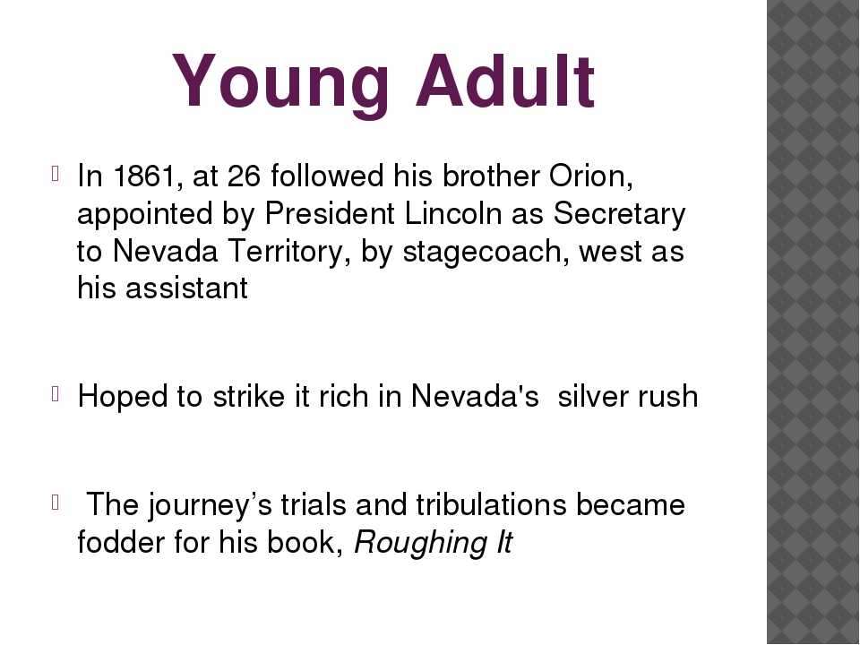 Young Adult In 1861, at 26 followed his brother Orion, appointed by President...