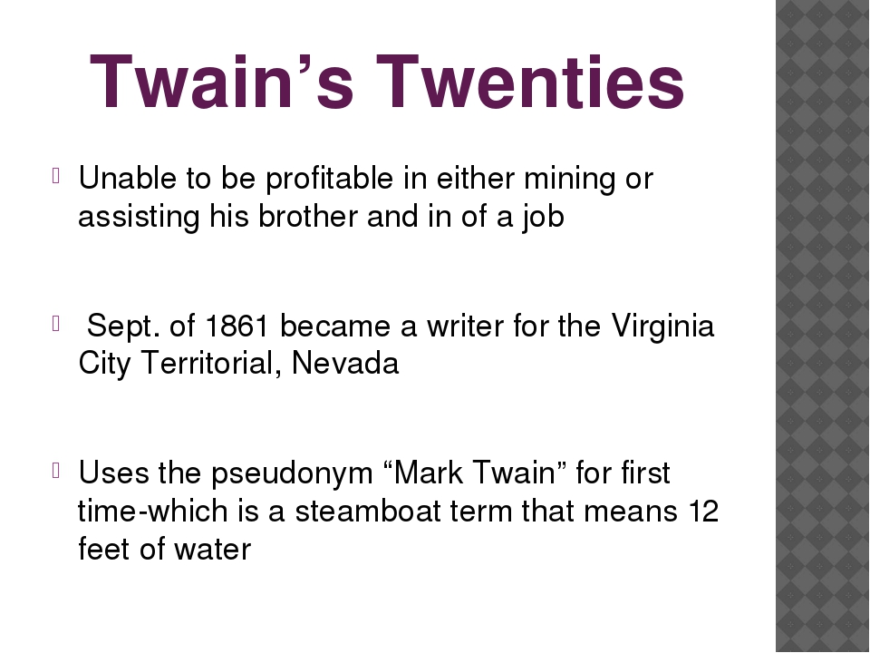 Twain's Twenties Unable to be profitable in either mining or assisting his br...
