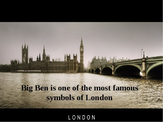 Big Ben is one of the most famous symbols of London