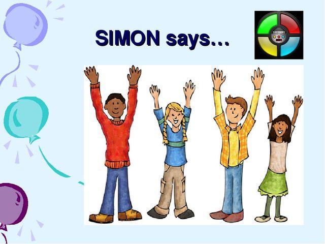 SIMON says…