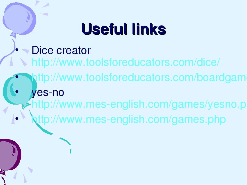 Useful links Dice creator http://www.toolsforeducators.com/dice/ http://www.t...