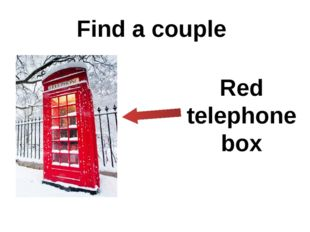 Find a couple Red telephone box