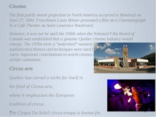 Cinema The first public movie projection in North America occurred in Montre