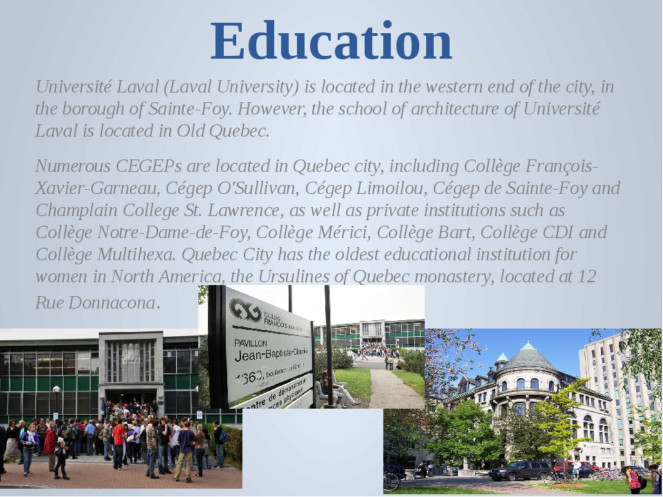Education Université Laval (Laval University) is located in the western end o...