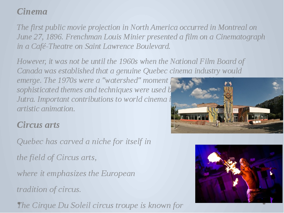 Cinema The first public movie projection in North America occurred in Montre...