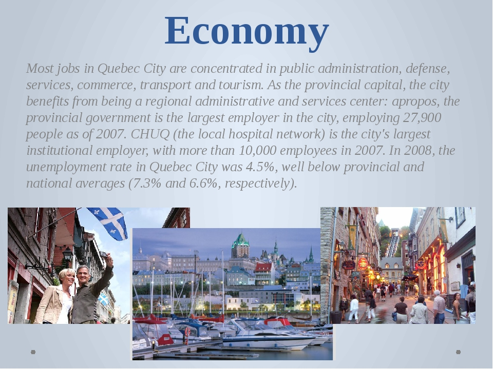 Economy Most jobs in Quebec City are concentrated in public administration, d...