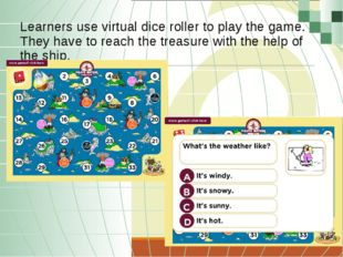 Learners use virtual dice roller to play the game. They have to reach the tr