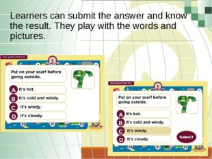 Learners can submit the answer and know the result. They play with the words
