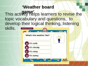 This activity helps learners to revise the topic vocabulary and questions, to