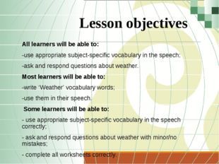 Lesson objectives All learners will be able to: -use appropriate subject-spec