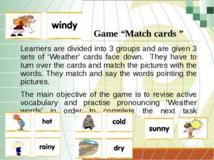 Learners are divided into 3 groups and are given 3 sets of 'Weather' cards fa