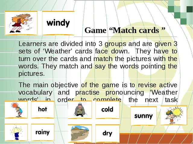 Learners are divided into 3 groups and are given 3 sets of 'Weather' cards fa...