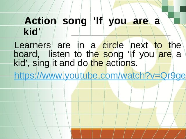Learners are in a circle next to the board, listen to the song 'If you are a...