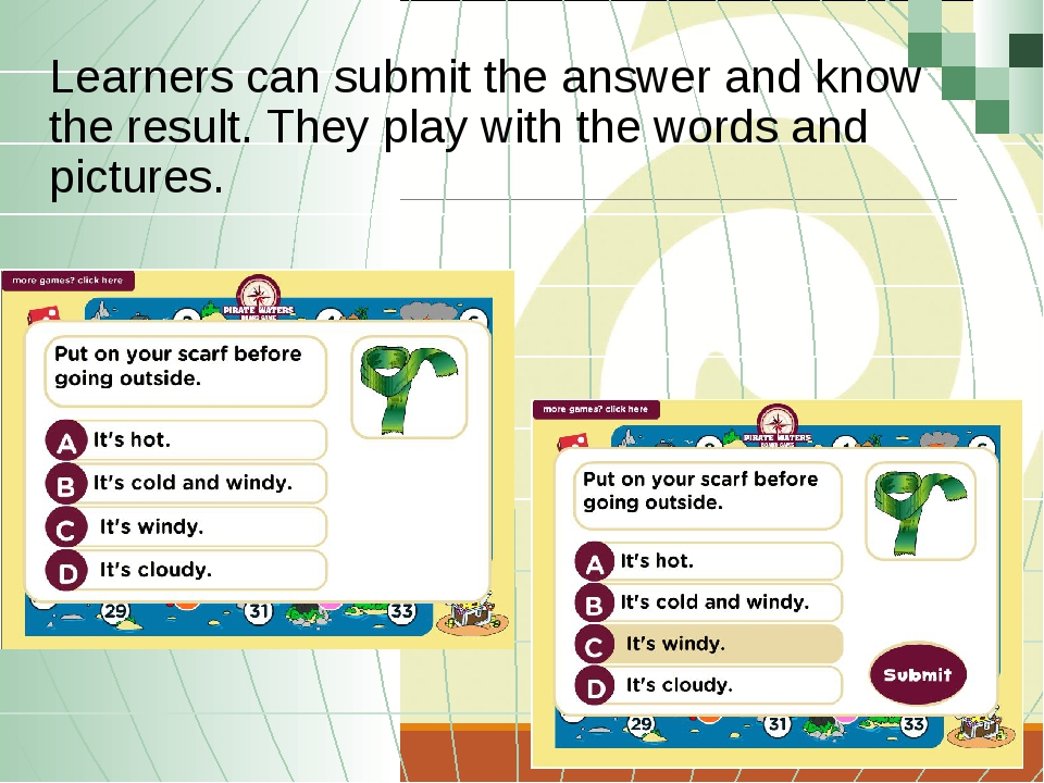 Learners can submit the answer and know the result. They play with the words...