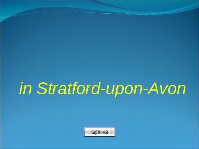 in Stratford-upon-Avon