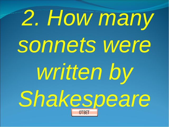 2. How many sonnets were written by Shakespeare