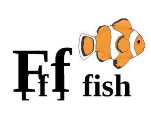 Ff [ f ] fish