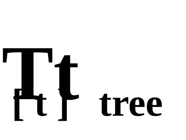 Tt [ t ] tree
