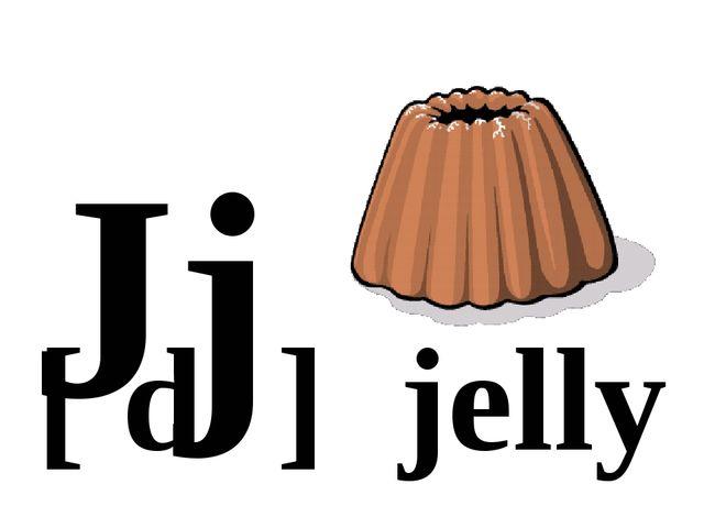 Jj [ d ] jelly