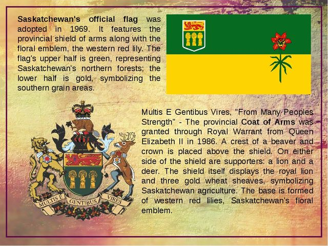 Saskatchewan's official flag was adopted in 1969. It features the provincial...