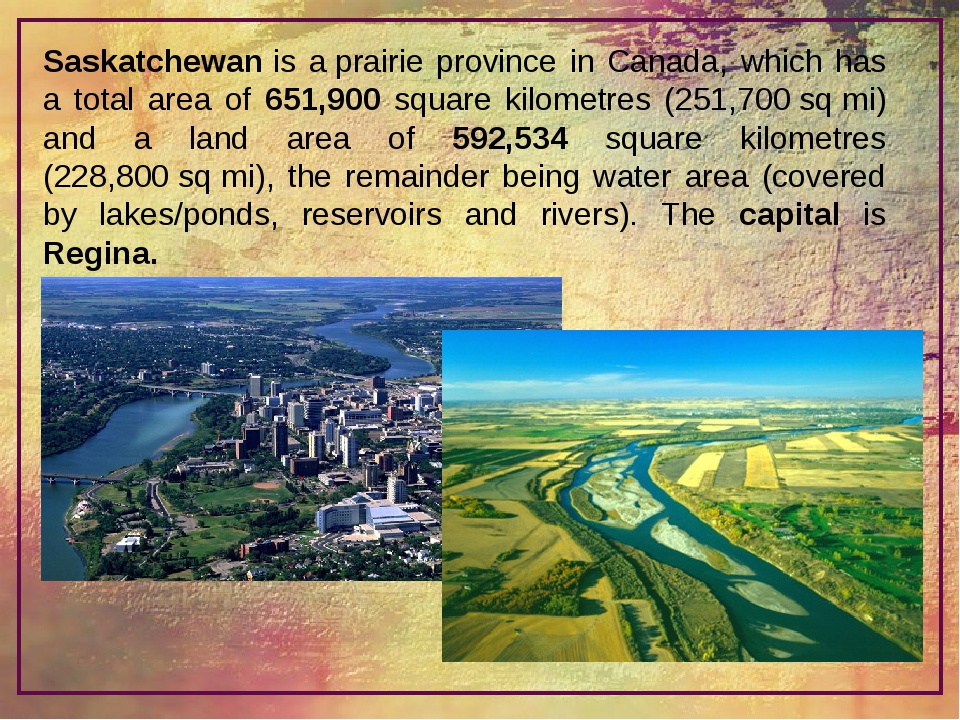 Saskatchewanis aprairie province in Canada, which has a total area of 651,9...