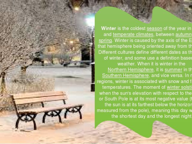 Winter is the coldest season of the year in polar and temperate climates, be...