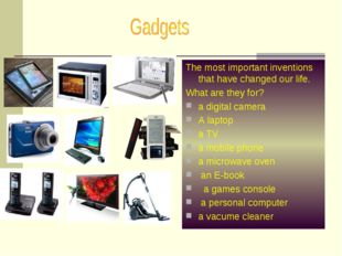 The most important inventions that have changed our life. What are they for?