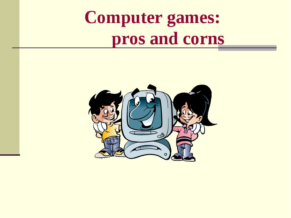 Computer games: pros and corns