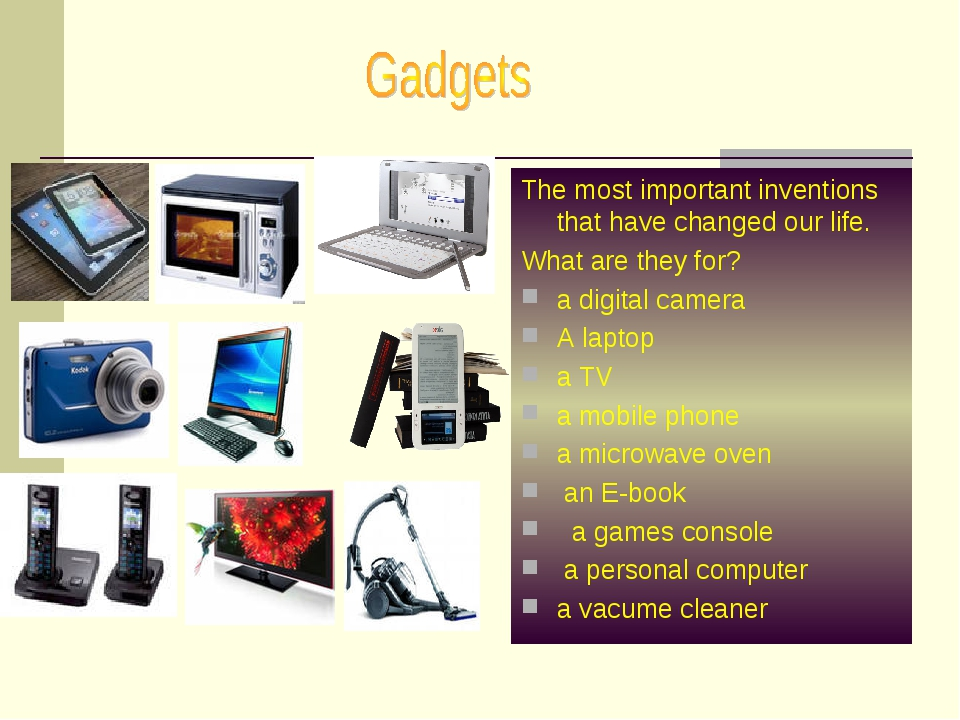 The most important inventions that have changed our life. What are they for?...