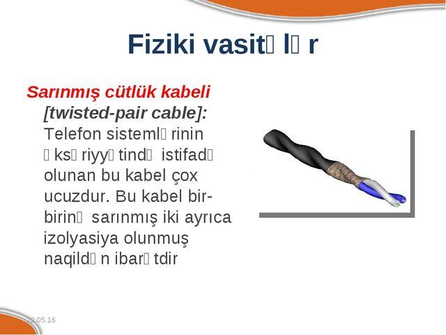 Fiziki vasitələr Sarınmış cütlük kabeli [twisted-pair cable]: Telefon sisteml...