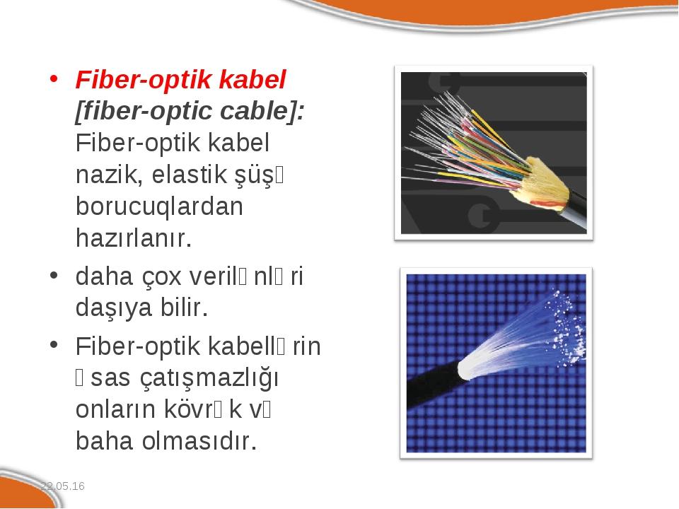 Fiber-optik kabel [fiber-optic cable]: Fiber-optik kabel nazik, elastik şüşə...