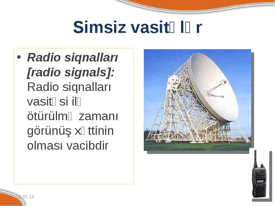 Simsiz vasitələr Radio siqnalları [radio signals]: Radio siqnalları vasitəsi...