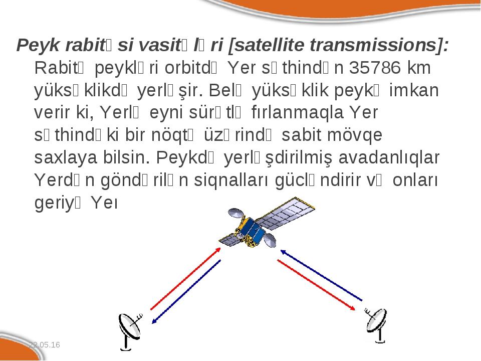 Peyk rabitəsi vasitələri [satellite transmissions]: Rabitə peykləri orbitdə Y...