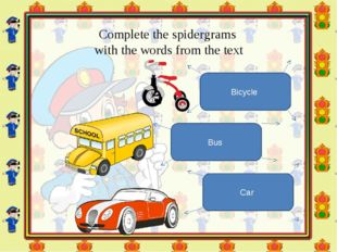 Complete the spidergrams with the words from the text Bicycle Bus Car