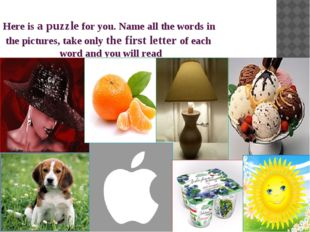 Here is a puzzle for you. Name all the words in the pictures, take only the f