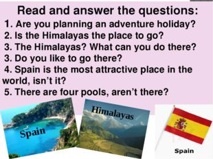 Read and answer the questions: 1. Are you planning an adventure holiday? 2. I