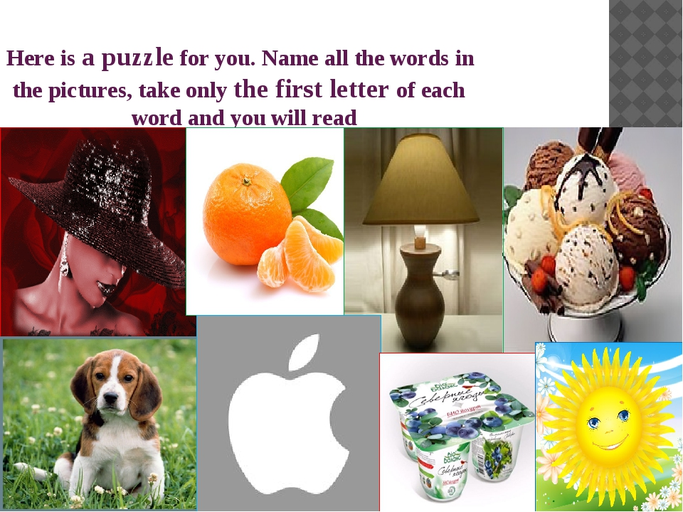 Here is a puzzle for you. Name all the words in the pictures, take only the f...
