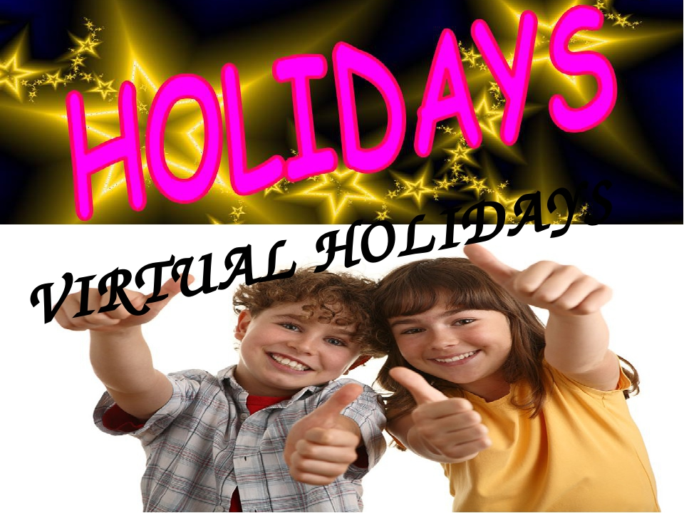 VIRTUAL HOLIDAYS