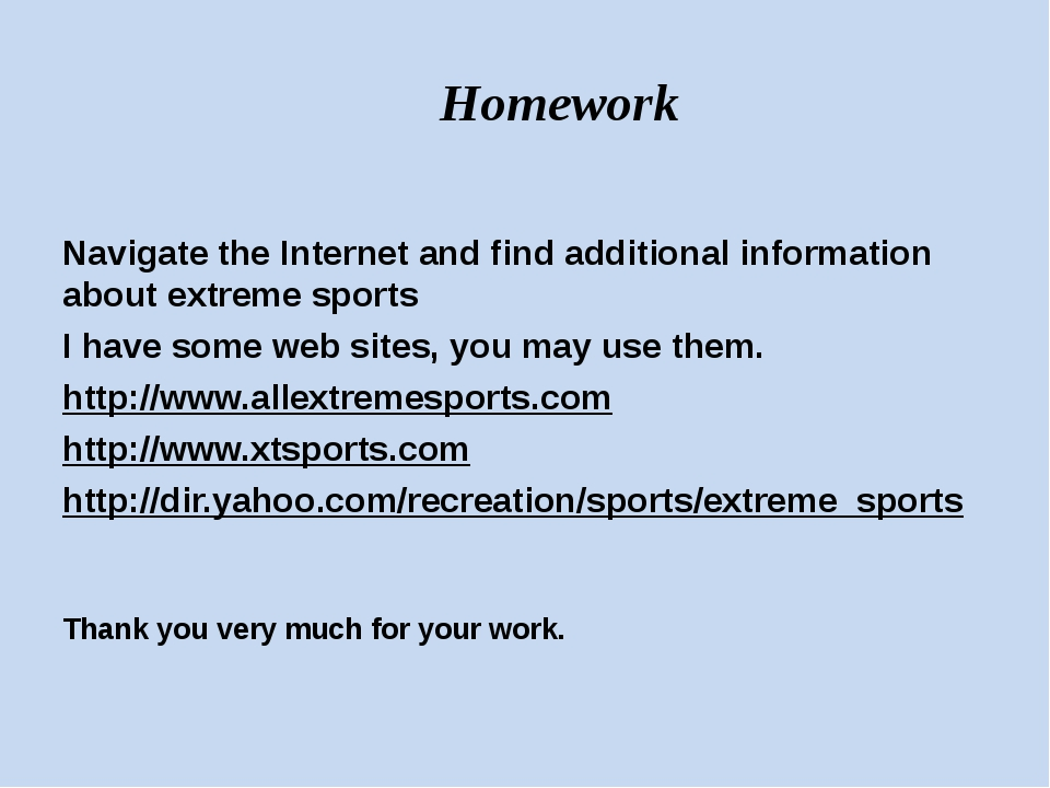 Homework Navigate the Internet and find additional information about extreme...