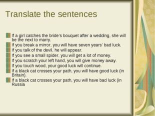 Translate the sentences If a girl catches the bride's bouquet after a wedding