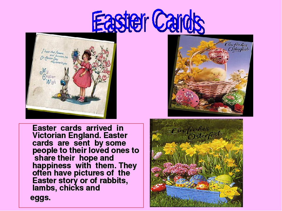 Easter cards arrived in Victorian England. Easter cards are sent by some peo...