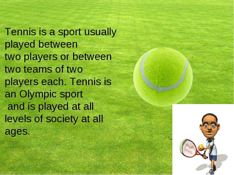 Tennis is a sport usually played between two players or between two teams of...